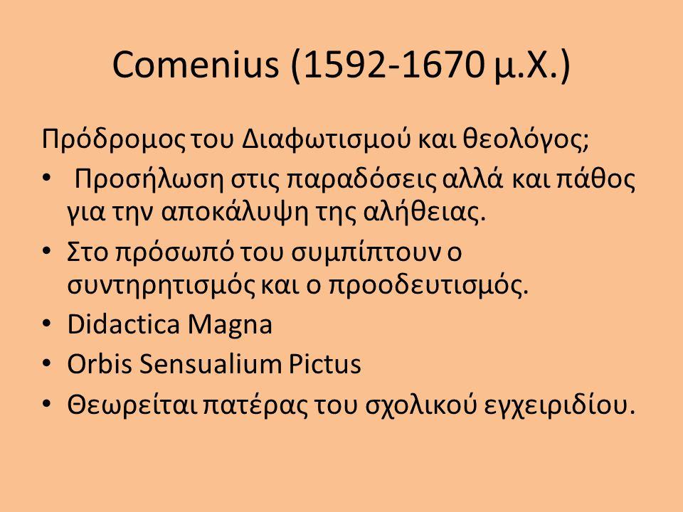 Comenius (1592-1670 μ.Χ.) Πρόδρομος του Διαφωτισμού και θεολόγος; Προσήλωση στις παραδόσεις αλλά και πάθος για την αποκάλυψη της αλήθειας.