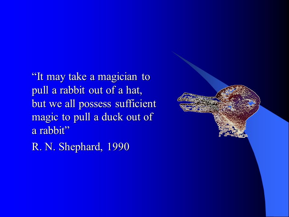It may take a magician to pull a rabbit out of a hat, but we all possess sufficient magic to pull a duck out of a rabbit R.