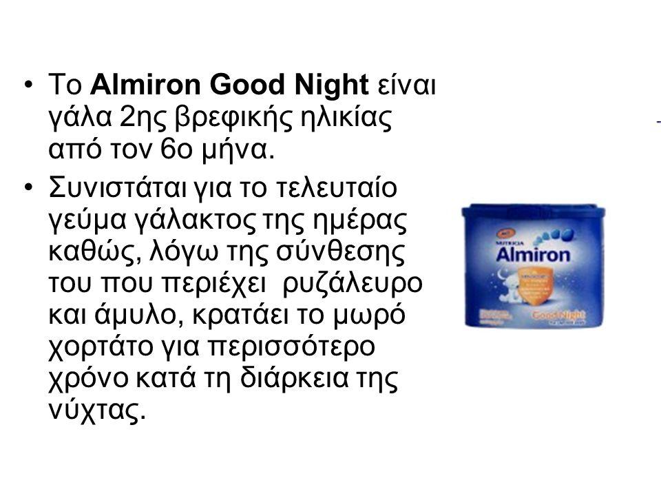 Tο Almiron Good Night είναι γάλα 2ης βρεφικής ηλικίας από τον 6ο μήνα. Συνιστάται για το τελευταίο γεύμα γάλακτος της ημέρας καθώς, λόγω της σύνθεσης