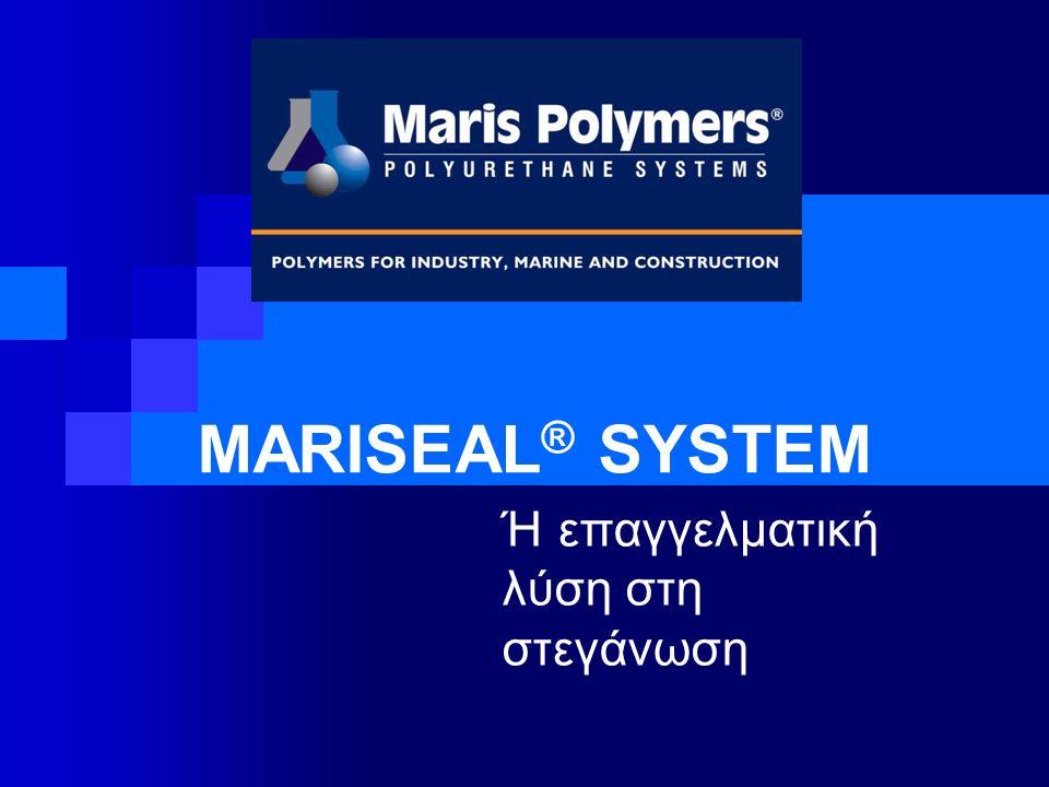 MARISEAL ® SYSTEM Ή επαγγελματική λύση στη στεγάνωση