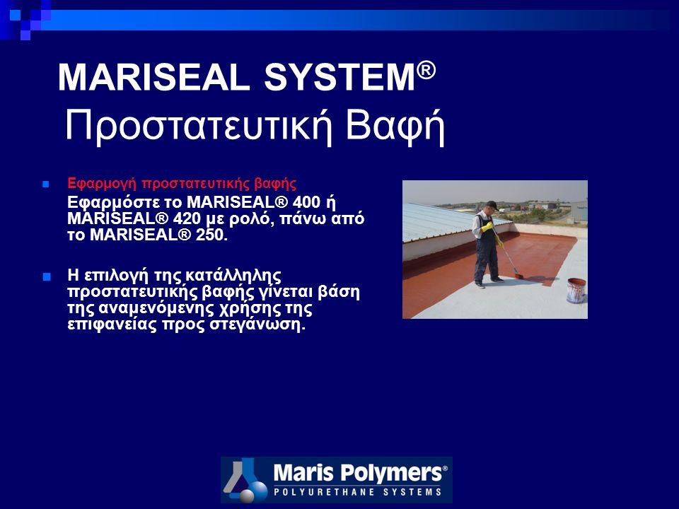 Εφαρμογή προστατευτικής βαφής Εφαρμόστε το MARISEAL® 400 ή MARISEAL® 420 με ρολό, πάνω από το MARISEAL® 250.