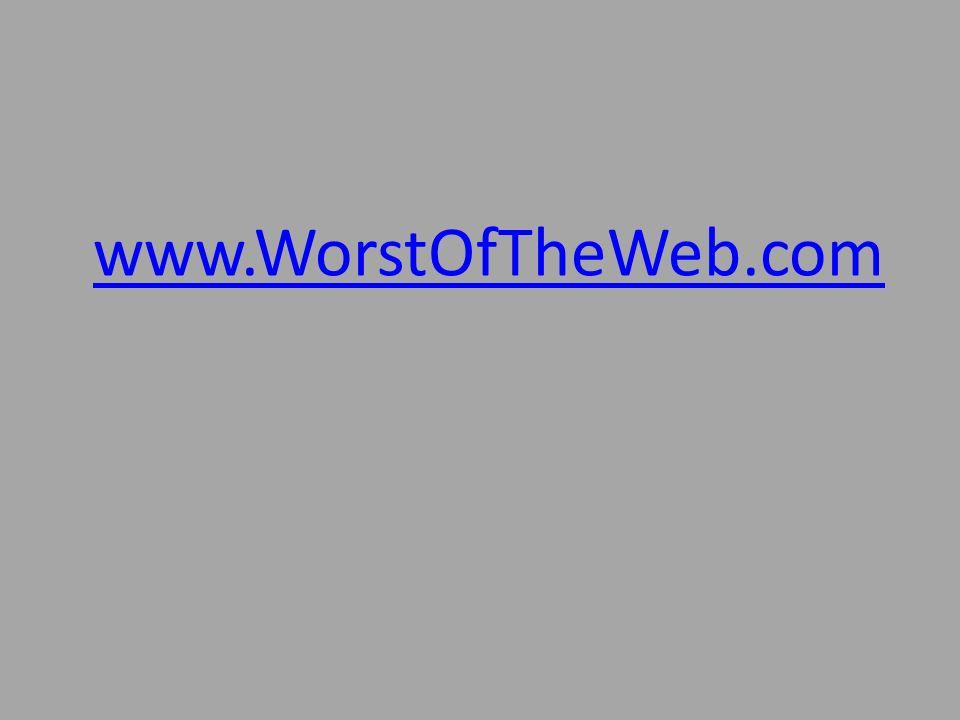 www.WorstOfTheWeb.com