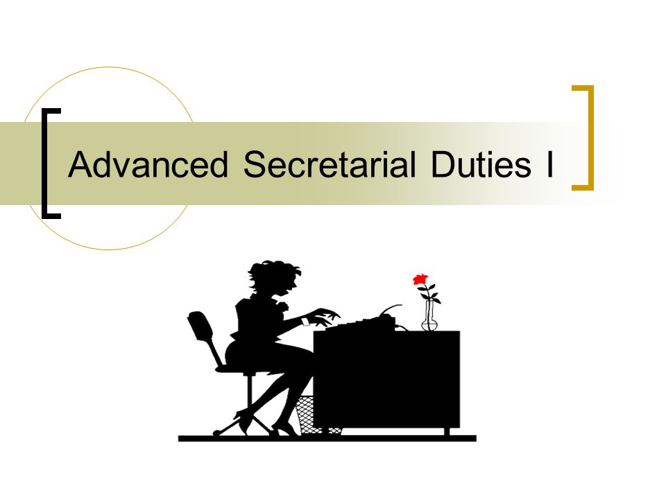 Advanced Secretarial Duties I