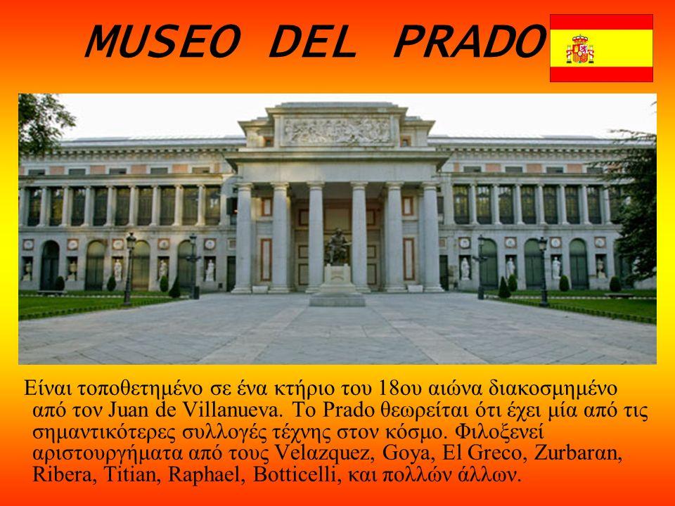 MUSEO DEL PRADO Είναι τοποθετημένο σε ένα κτήριο του 18ου αιώνα διακοσμημένο από τον Juan de Villanueva.