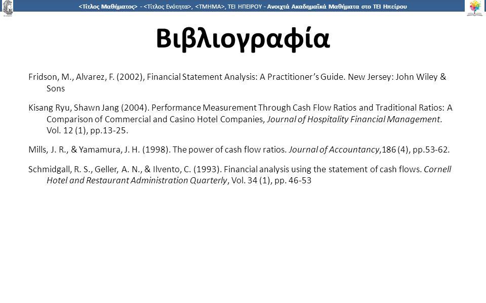 2626 -,, ΤΕΙ ΗΠΕΙΡΟΥ - Ανοιχτά Ακαδημαϊκά Μαθήματα στο ΤΕΙ Ηπείρου Βιβλιογραφία Fridson, M., Alvarez, F. (2002), Financial Statement Analysis: A Pract