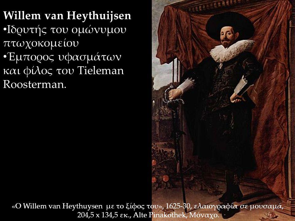 «Ο Willem van Heythuysen με το ξίφος του», 1625-30, ελαιογραφία σε μουσαμά, 204,5 x 134,5 εκ., Alte Pinakothek, Μόναχο. Willem van Heythuijsen Ιδρυτής