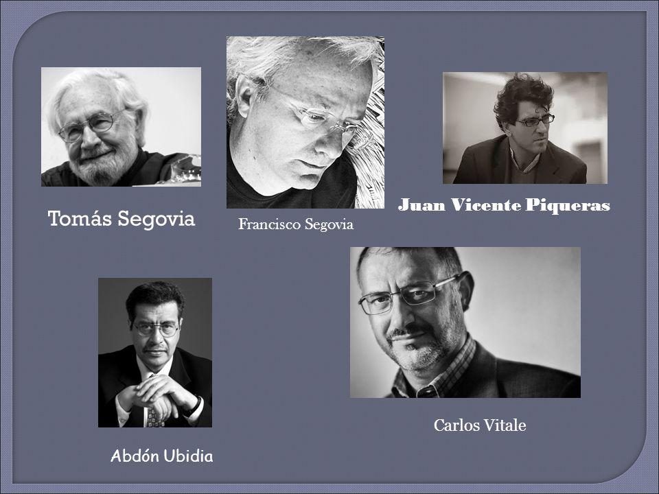 Tomás Segovia Juan Vicente Piqueras Carlos Vitale Abdón Ubidia Francisco Segovia