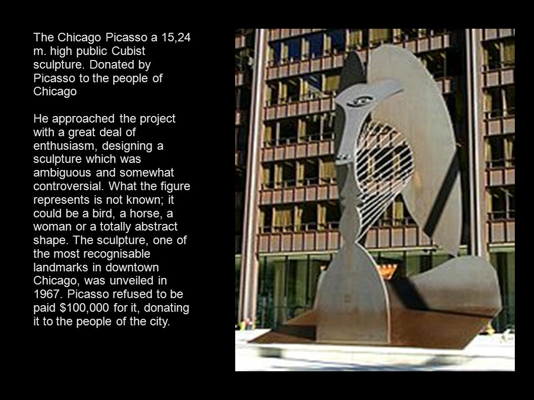 The Chicago Picasso a 15,24 m. high public Cubist sculpture. Donated by Picasso to the people of Chicago He approached the project with a great deal o