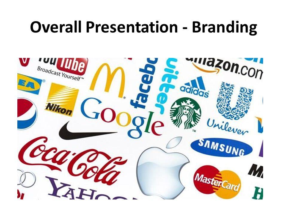 Overall Presentation - Branding