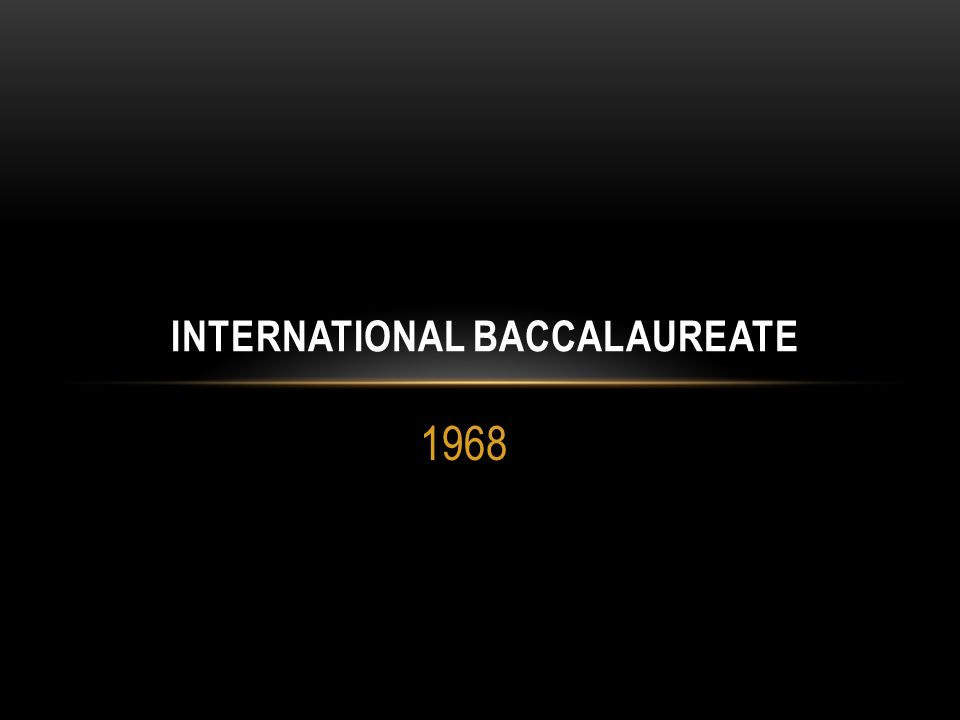 1968 INTERNATIONAL BACCALAUREATE