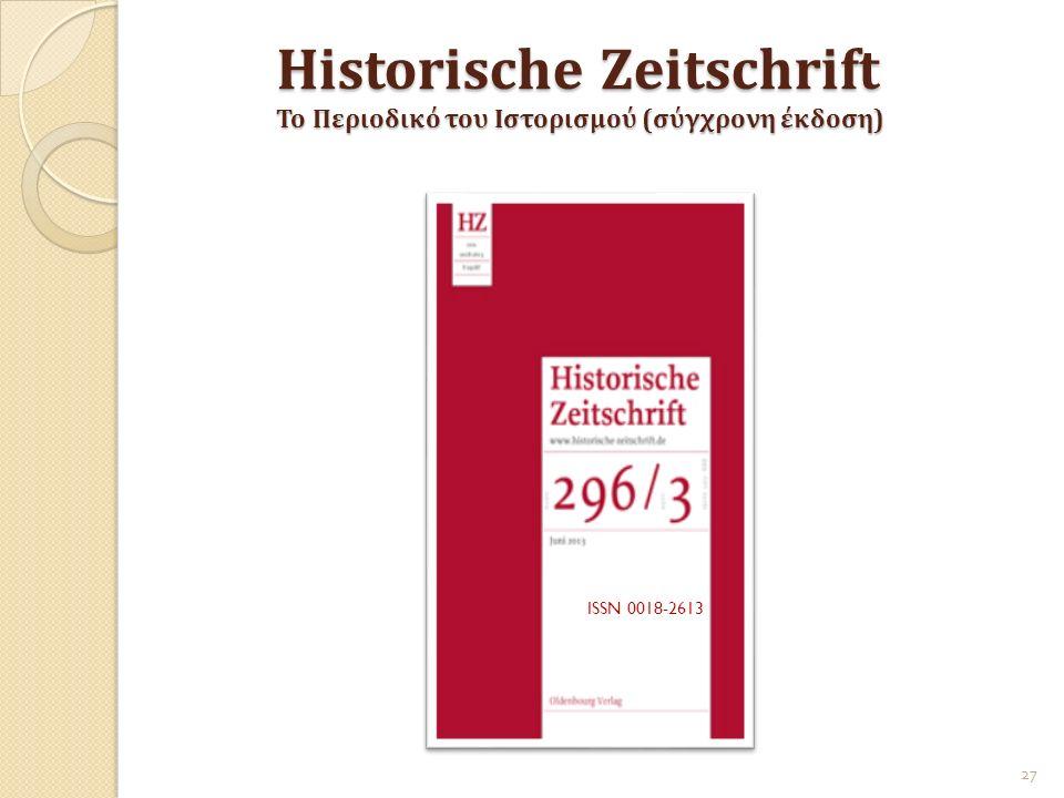 Historische Zeitschrift Το Περιοδικό του Ιστορισμού (σύγχρονη έκδοση) 27 ISSN 0018-2613
