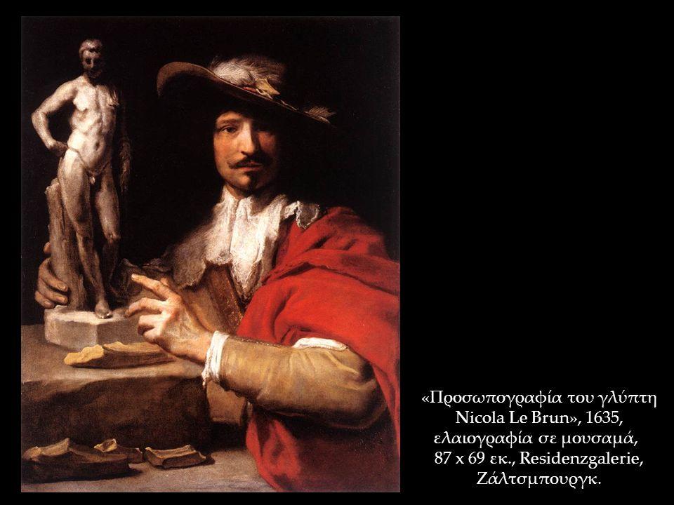 «Προσωπογραφία του γλύπτη Nicola Le Brun», 1635, ελαιογραφία σε μουσαμά, 87 x 69 εκ., Residenzgalerie, Ζάλτσμπουργκ.