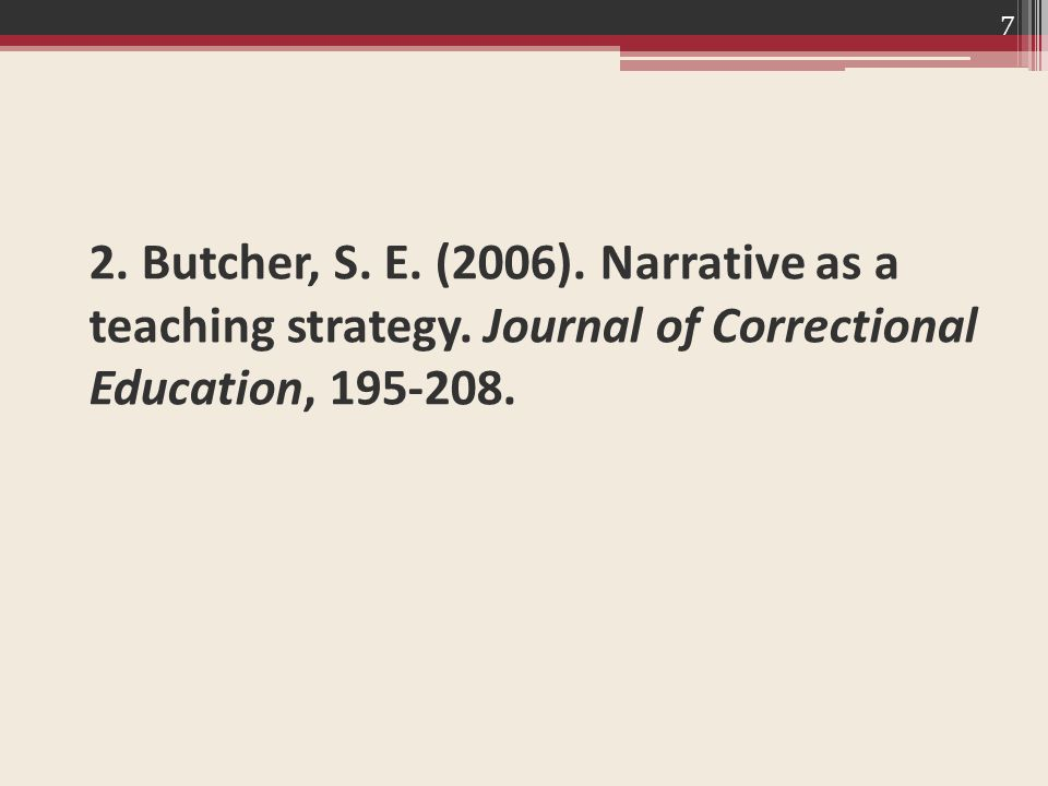 2. Butcher, S. E. (2006). Narrative as a teaching strategy.
