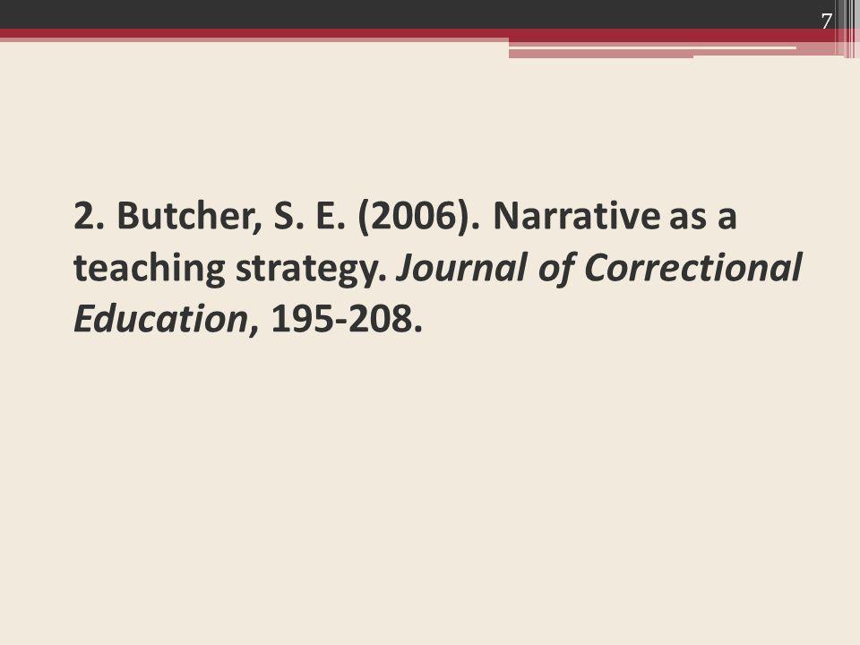 8 Πώς επηρεάζει η αφήγηση ιστοριών (storytelling/narrative), ως στρατηγική διδασκαλίας, την εκπαίδευση ενηλίκων σε ένα σωφρονιστικό ίδρυμα; Wisconsin Department of Corrections  Μαθητές: άνδρες ηλικίας 17-40 ετών.