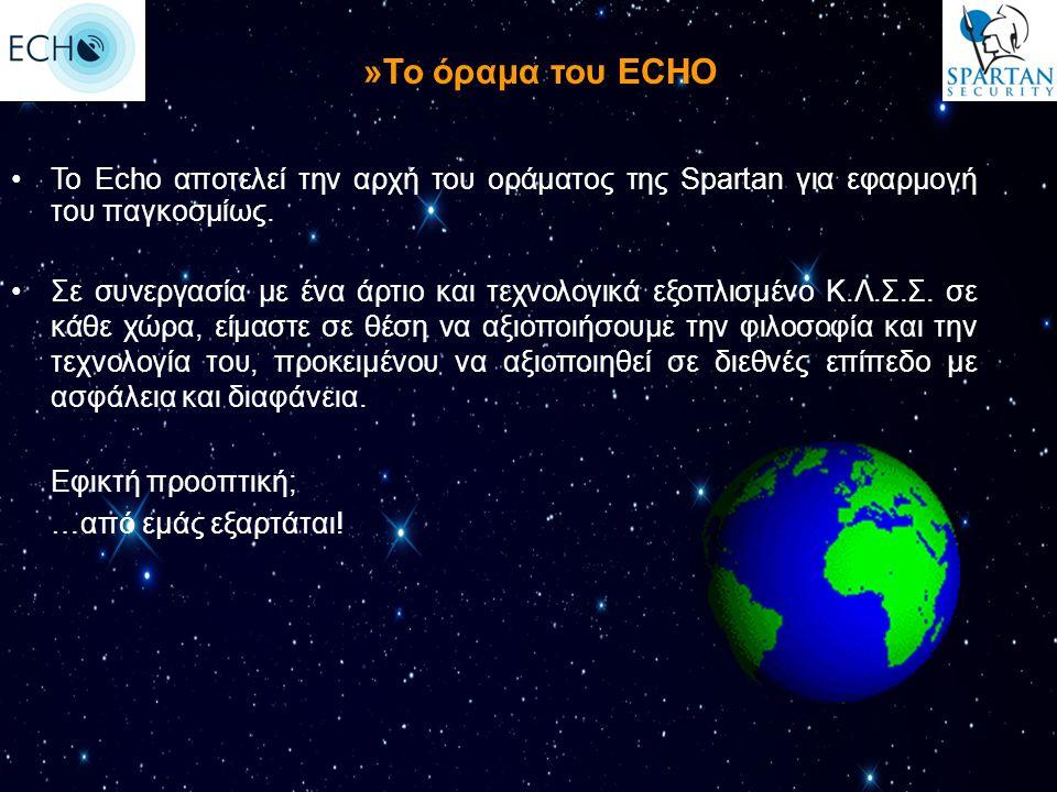 »Το όραμα του ECHO Το Echo αποτελεί την αρχή του οράματος της Spartan για εφαρμογή του παγκοσμίως. Σε συνεργασία με ένα άρτιο και τεχνολογικά εξοπλισμ