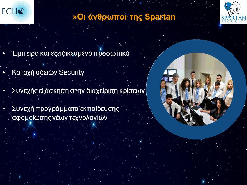Έμπειρο και εξειδικευμένο προσωπικό Κατοχή αδειών Security Συνεχής εξάσκηση στην διαχείριση κρίσεων Συνεχή προγράμματα εκπαίδευσης αφομοίωσης νέων τεχνολογιών »Οι άνθρωποι της Spartan