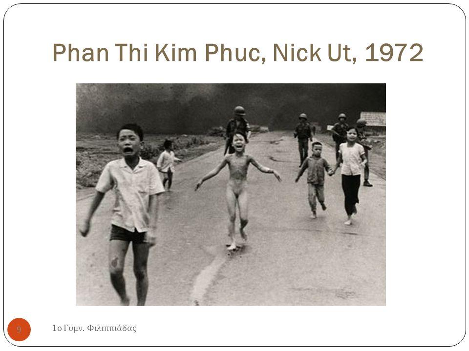 Phan Thi Kim Phuc, Nick Ut, 1972 1 ο Γυμν. Φιλιππιάδας 9