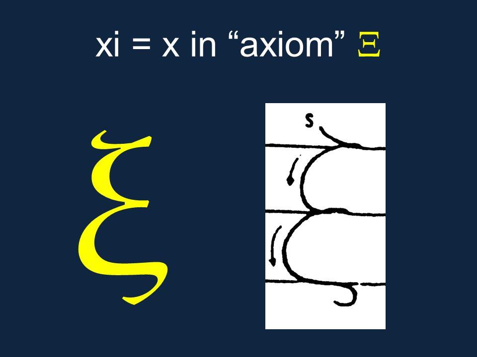 """ξ xi = x in """"axiom"""" Ξ"""