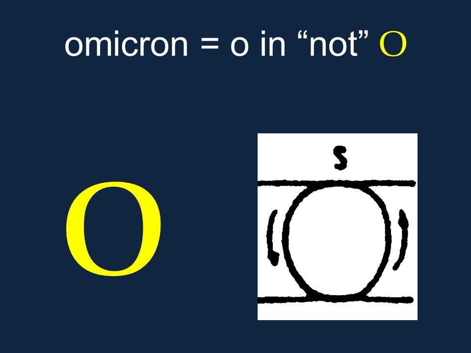 """ο omicron = o in """"not"""" Ο"""