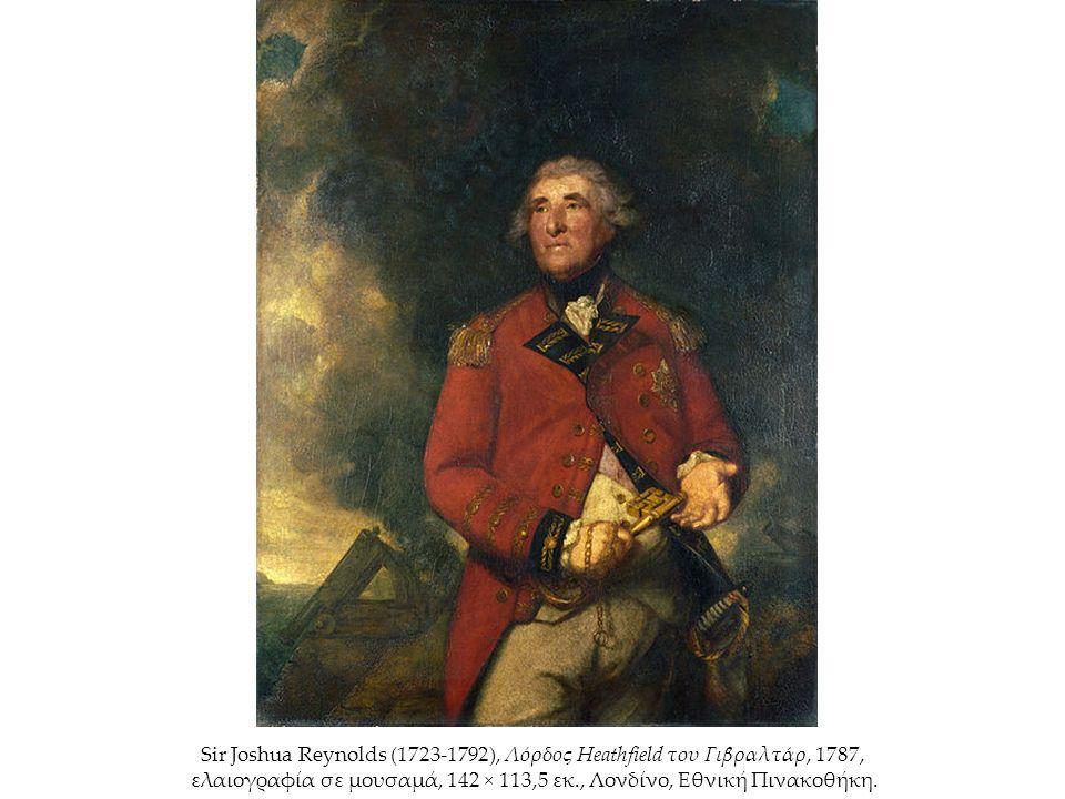 Sir Joshua Reynolds (1723-1792), Λόρδος Heathfield του Γιβραλτάρ, 1787, ελαιογραφία σε μουσαμά, 142 × 113,5 εκ., Λονδίνο, Εθνική Πινακοθήκη.