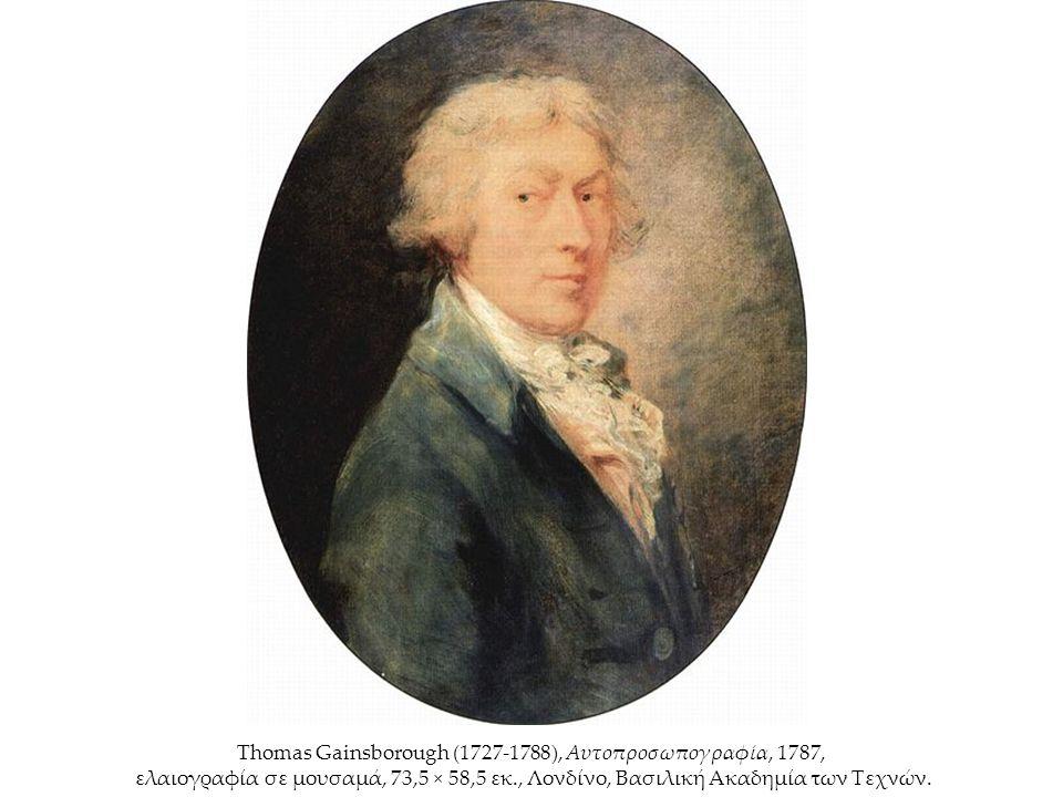 Thomas Gainsborough (1727-1788), Αυτοπροσωπογραφία, 1787, ελαιογραφία σε μουσαμά, 73,5 × 58,5 εκ., Λονδίνο, Βασιλική Ακαδημία των Τεχνών.