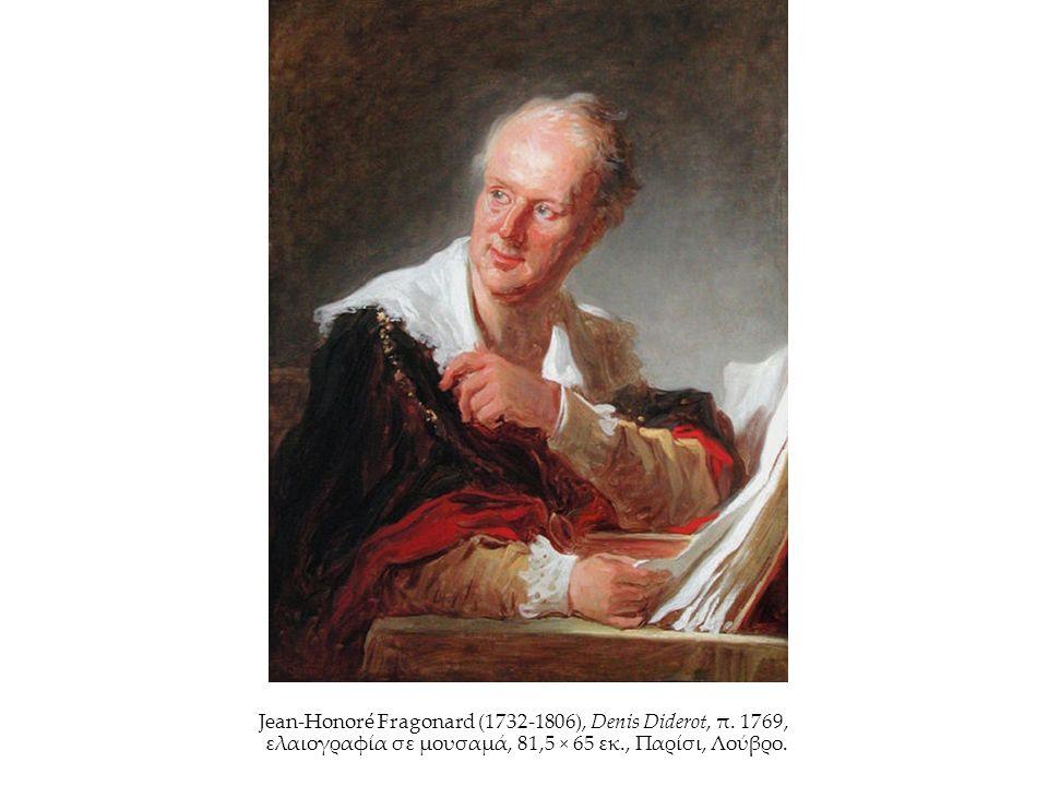 Jean-Honoré Fragonard (1732-1806), Denis Diderot, π. 1769, ελαιογραφία σε μουσαμά, 81,5 × 65 εκ., Παρίσι, Λούβρο.