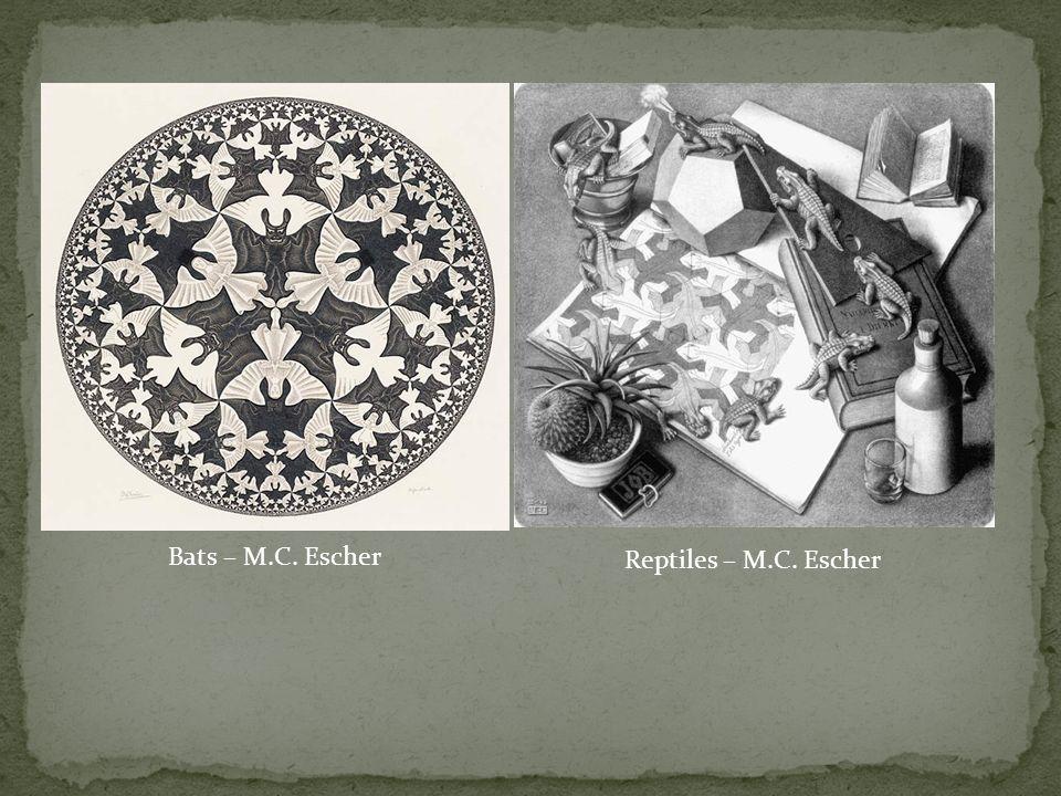 Reptiles – M.C. Escher Bats – M.C. Escher