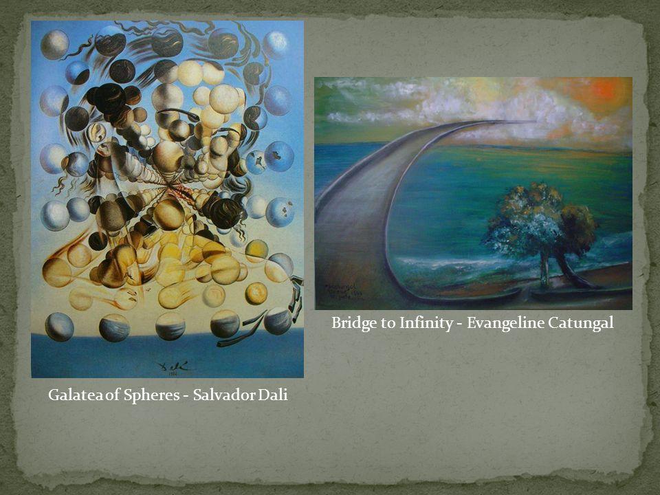 Galatea of Spheres - Salvador Dali Bridge to Infinity - Evangeline Catungal