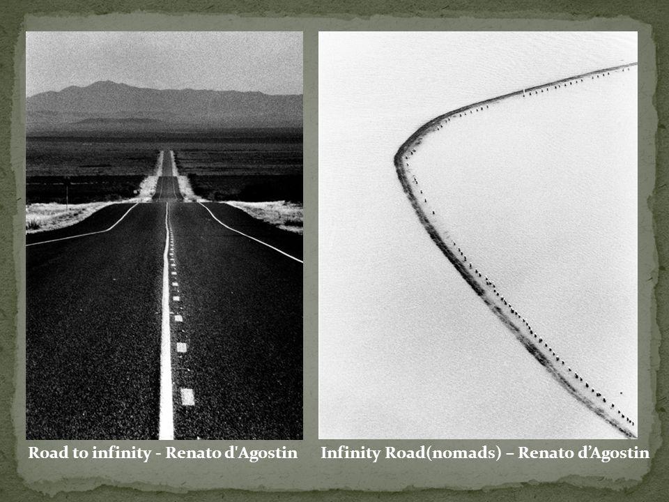 Road to infinity - Renato d'AgostinInfinity Road(nomads) – Renato d'Agostin