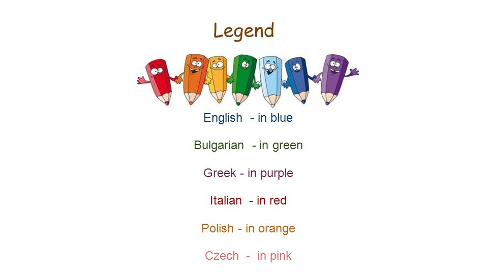 Legend English - in blue Bulgarian - in green Greek - in purple Italian - in red Polish - in orange Czech - in pink