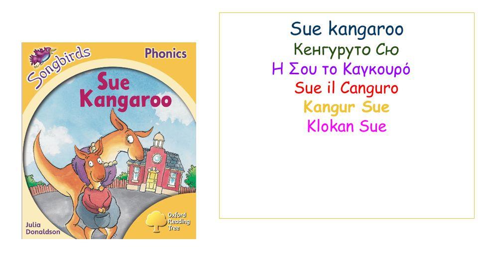 Sue kangaroo Кенгуруто Сю Η Σου το Καγκουρό Sue il Canguro Kangur Sue Klokan Sue