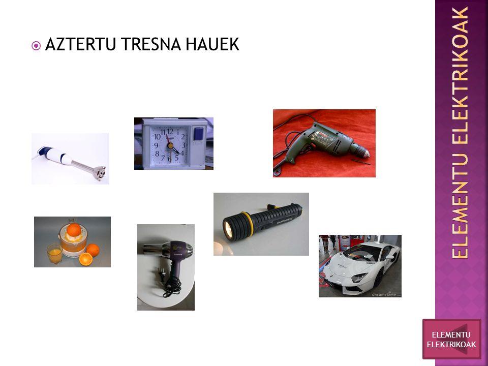  AZTERTU TRESNA HAUEK ELEMENTU ELEKTRIKOAK