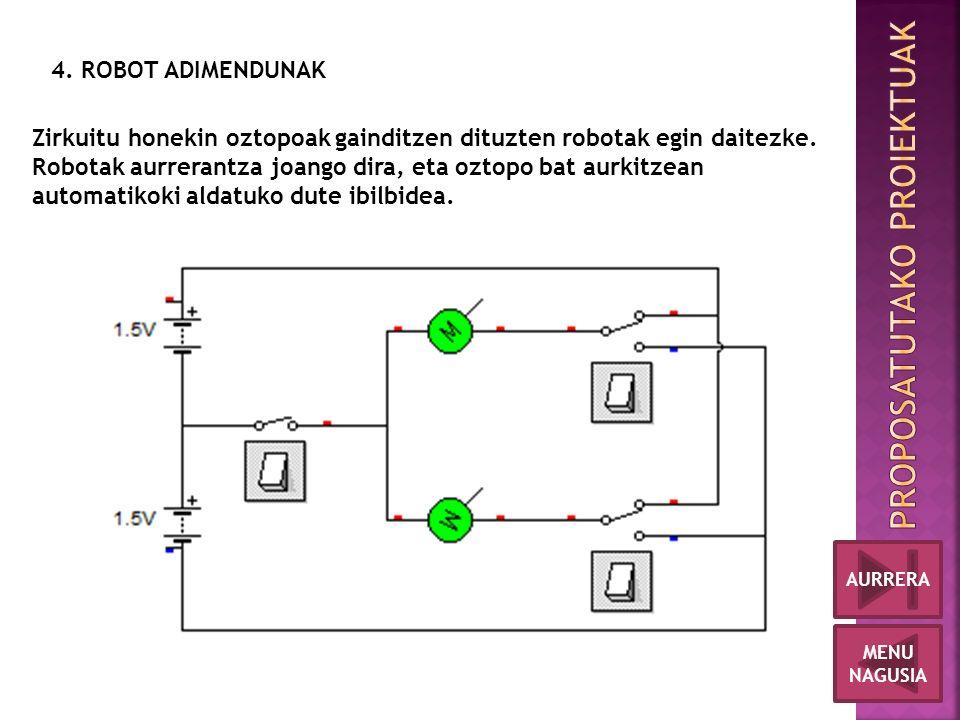 4. ROBOT ADIMENDUNAK Zirkuitu honekin oztopoak gainditzen dituzten robotak egin daitezke.
