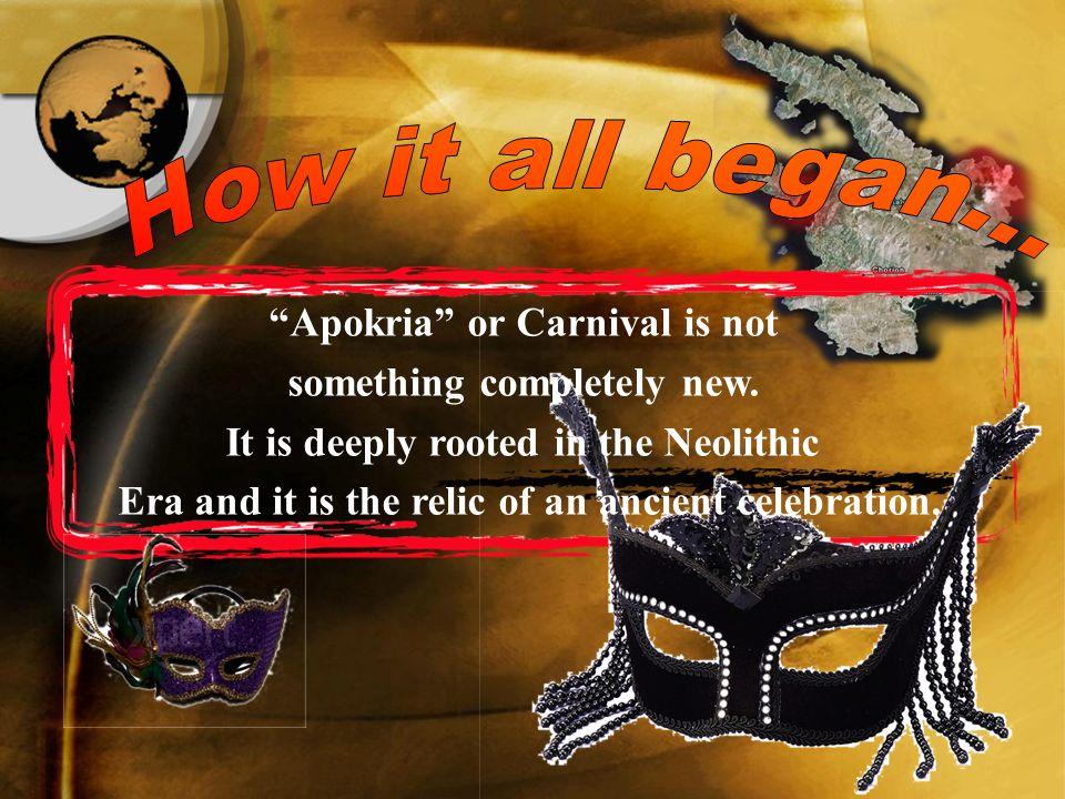 Το καρναβάλι δεν είναι κάτι καινούριο.