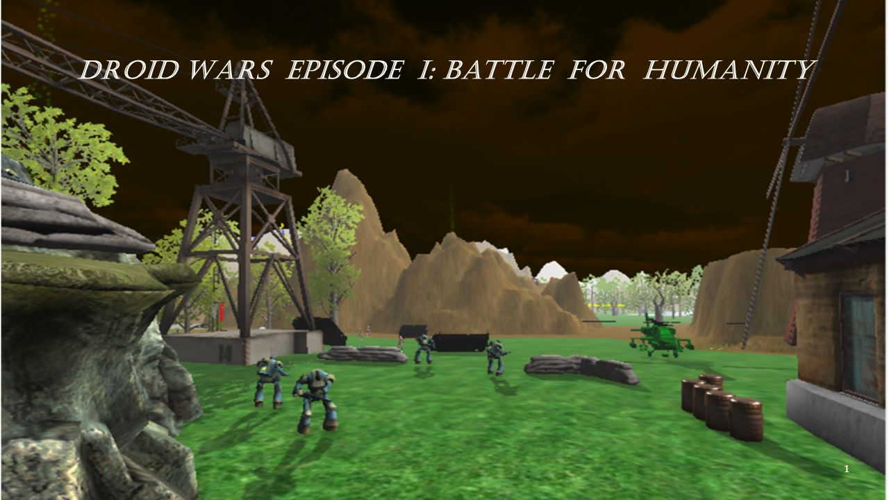 Droid Wars Episode I: Battle for Humanity 1