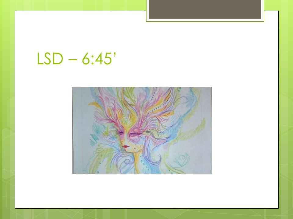 LSD – 6:45'