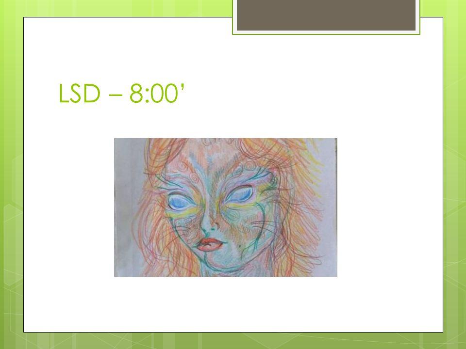 LSD – 8:00'