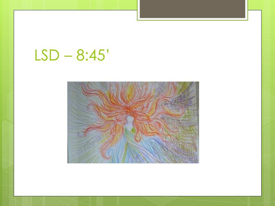 LSD – 8:45'