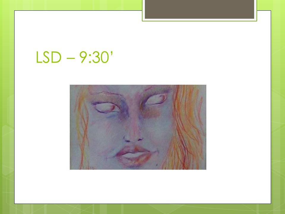 LSD – 9:30'