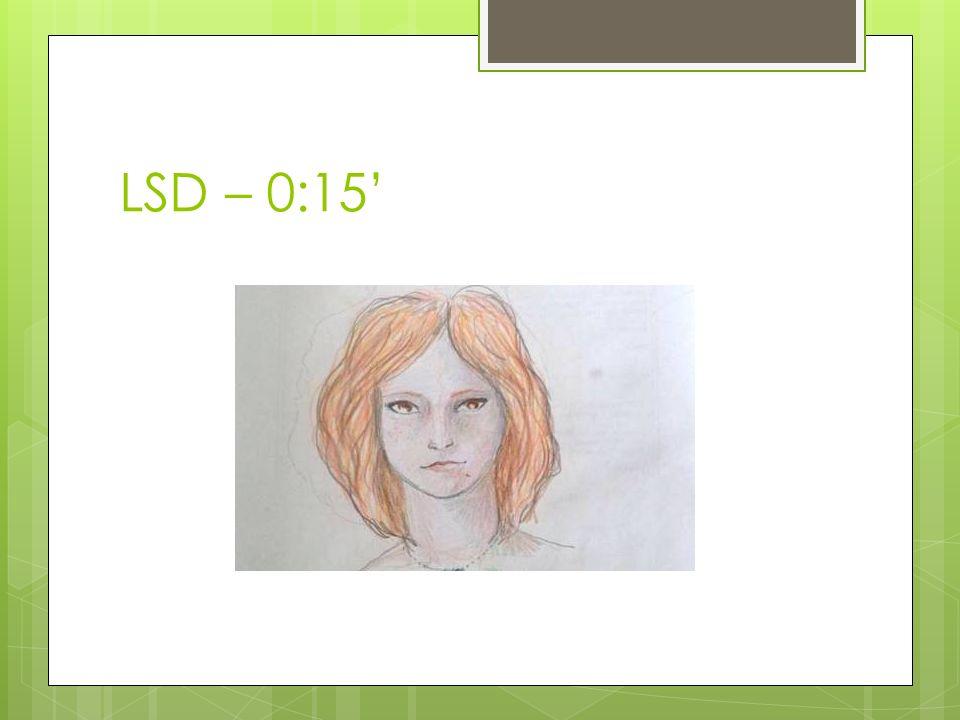 LSD – 0:15'