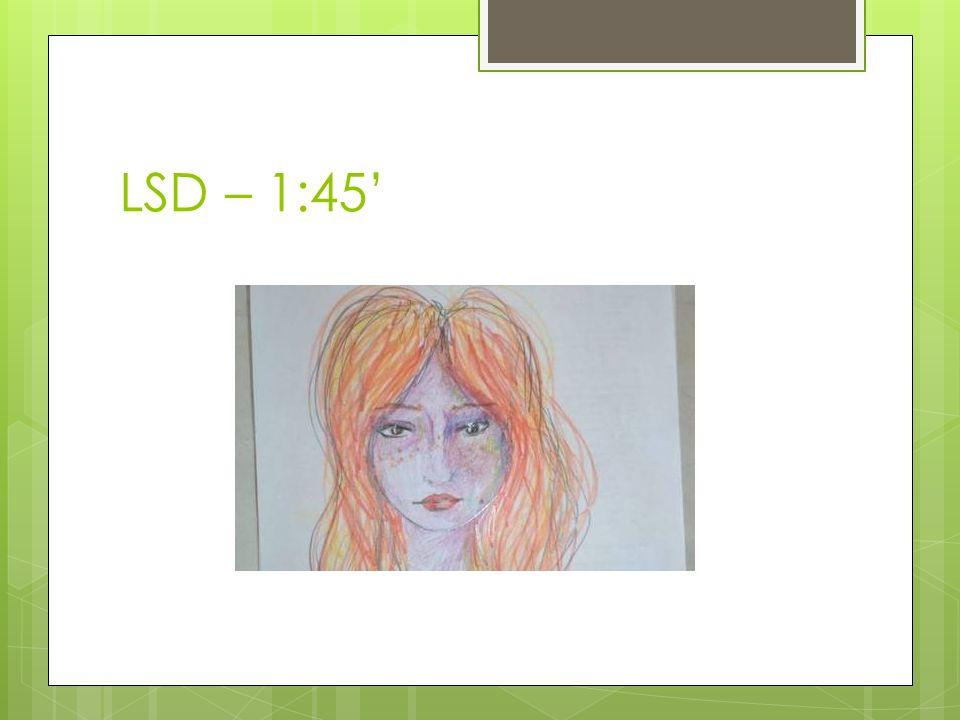LSD – 1:45'