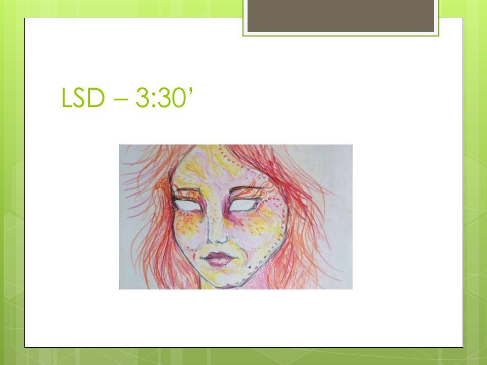 LSD – 4:45'
