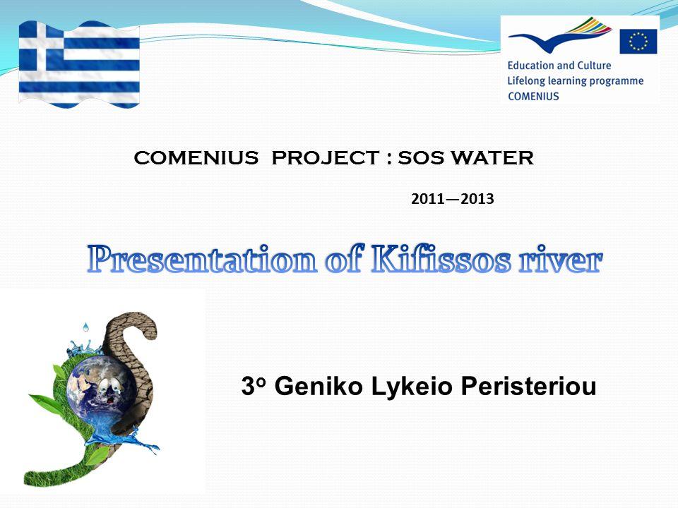COMENIUS PROJECT : SOS WATER 2011—2013 3 o Geniko Lykeio Peristeriou