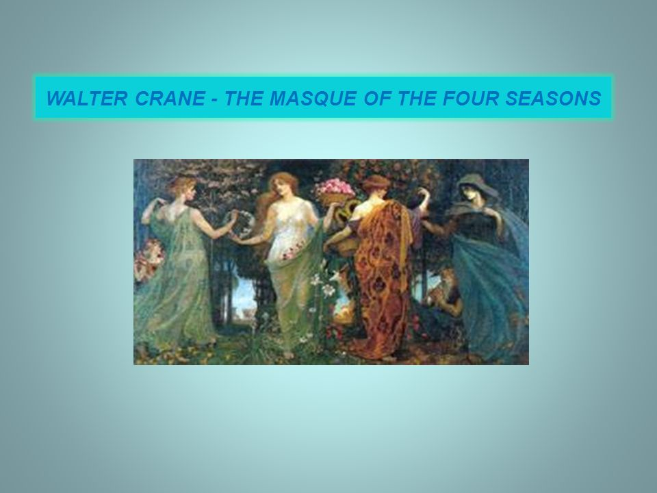 WALTER CRANE - THE MASQUE OF THE FOUR SEASONS