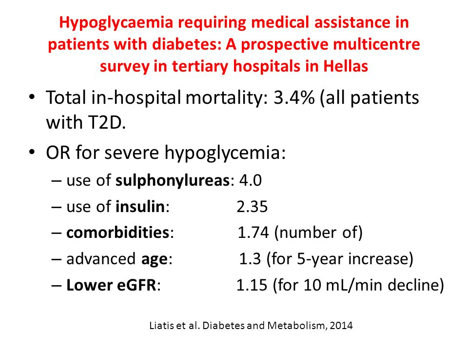 Hypoglycaemia requiring medical assistance in patients with diabetes: A prospective multicentre survey in tertiary hospitals in Hellas Total in-hospital mortality: 3.4% (all patients with T2D.