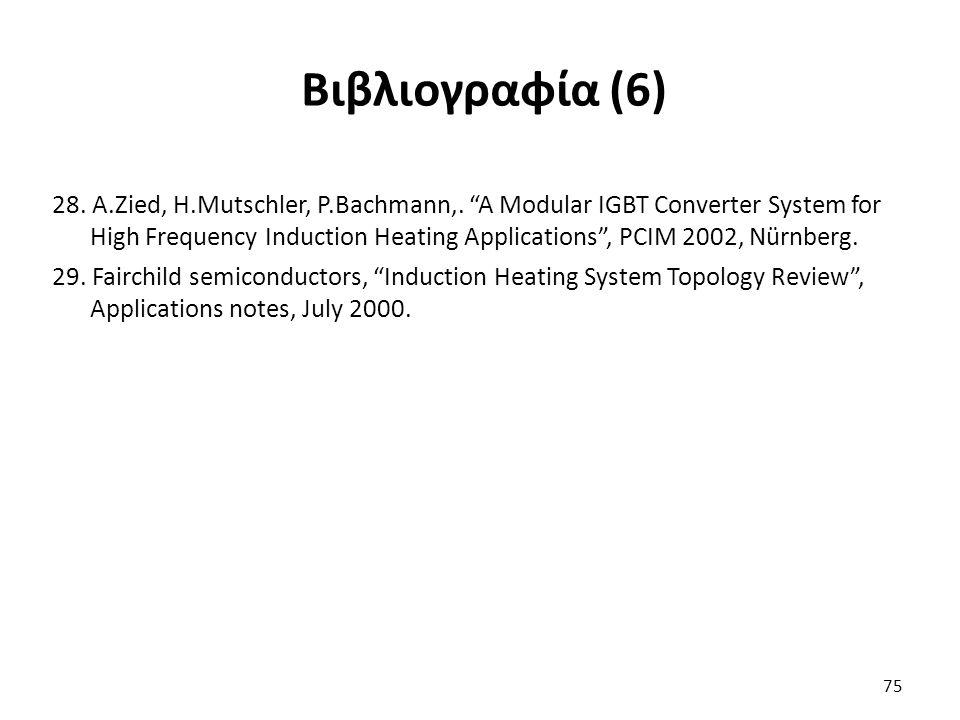 75 Βιβλιογραφία (6) 28. A.Zied, H.Mutschler, P.Bachmann,.