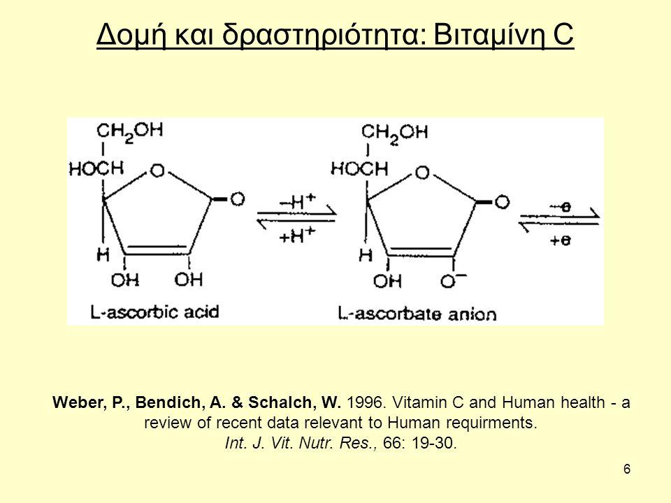 6 Δομή και δραστηριότητα: Βιταμίνη C Weber, P., Bendich, A.