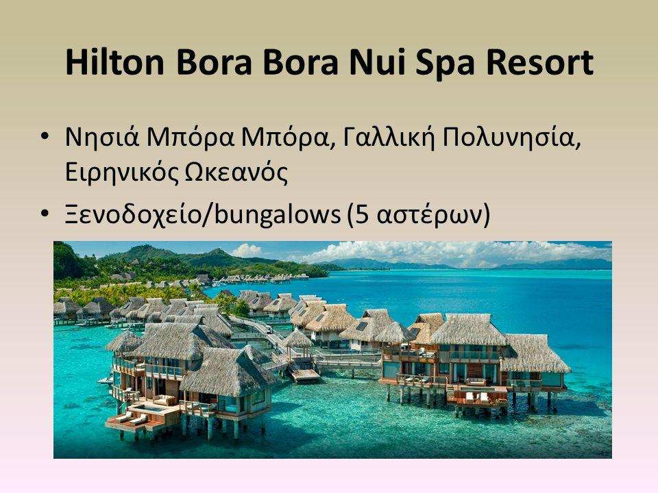 Hilton Bora Bora Nui Spa Resort Νησιά Μπόρα Μπόρα, Γαλλική Πολυνησία, Ειρηνικός Ωκεανός Ξενοδοχείο/bungalows (5 αστέρων)