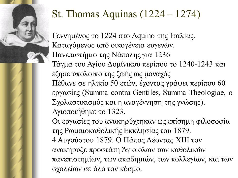 St. Thomas Aquinas (1224 – 1274) Γεννημένος το 1224 στο Aquino της Ιταλίας.