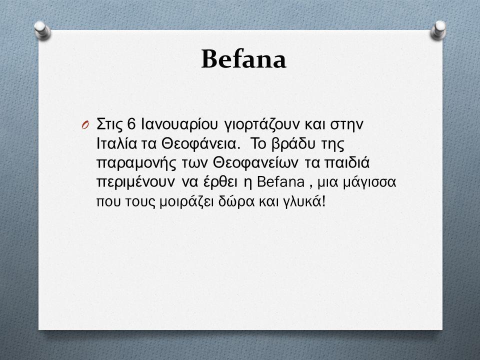 Befana O Στις 6 Ιανουαρίου γιορτάζουν και στην Ιταλία τα Θεοφάνεια.